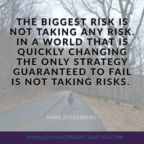 Go boldly into your week! Take chances, get messy  make mistakes, keep going