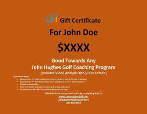 Custom Gift Certificate, John Hughes Golf, Orlando Golf Lessons, Orlando Golf Schools, Orlando Beginner Golf Lessons, Orlando Beginner Golf Schools, Kissimmee Golf Lessons, Kissimmee Golf Schools, Orlando Junior Golf Lessons, Orlando Junior Golf Schools, Orlando Junior Golf Camps, Orlando Ladies Golf Lessons, Orlando Ladies Golf Schools, Florida Golf Lessons, Florida Golf Schools, Orlando Golf School Vacations
