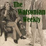 """The Watsonian Weekly"" superimposed over image of Watson seated in armchair"