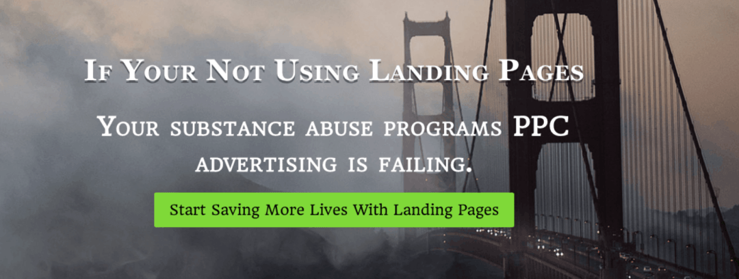 Image of Golden gate bridge with fog rolling over it just like confusion when sending leads to homepages instead of stand alone drug rehab landing pages creates doom for your marketing.