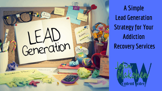 Establish Rapport With A Simple Lead Generation Strategy for Addiction Recovery Services
