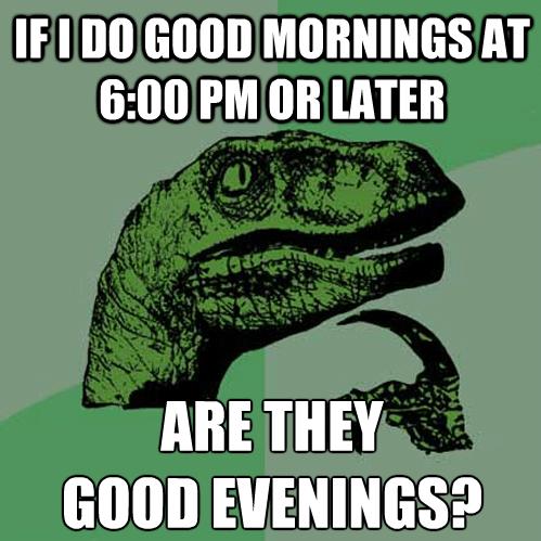 philosoraptor good evenings