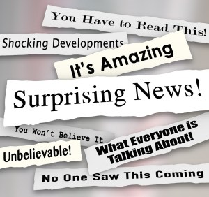 Surprising News headlines torn or ripped from newspapers reporting shocking gossip or developments from important events or items