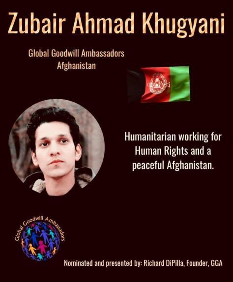 Zubair Ahmad Khugyani is a humanitarian working for Human Rights and a peaceful Afghanistan - Global Goodwill Ambassadors (GGA)
