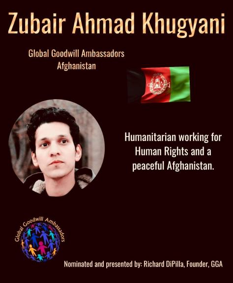 Zubair Ahmad Khugyani is a humanitarian working for Human Rights and a peaceful Afghanistan - Global Goodwill Ambassadors (GGA)