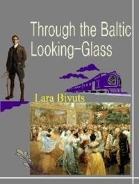 Cover photo of Through The Baltic Looking-Glass by Larisa Biyuts
