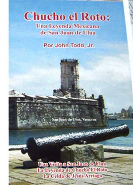 Chucho el Roto and San Juan de Ulua