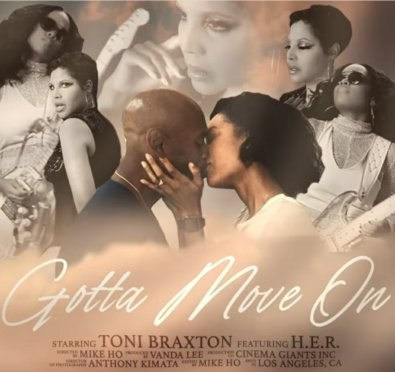 New Video: Toni Braxton 'Gotta Move On' ft. H.E.R.