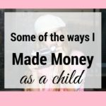Read this to see some of the genius ways I saved money as a child