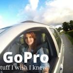 GoPro | stuff I wish I knew