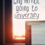 why I'm not going away to university