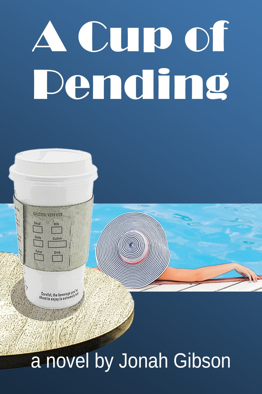 Book Cover for novel, A Cup of Pending by Jonah Gibson