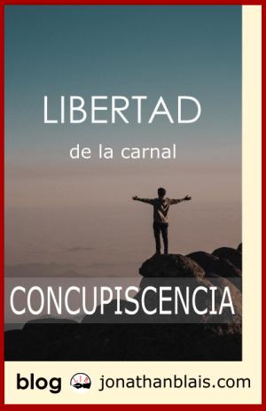 Libertad de la concupiscencia carnal