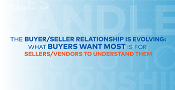 What Buyers Want & How Buyers Work - download latest Sandler Research Center report
