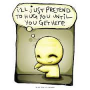 If you have noone to hug, pretend