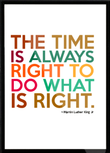 Martin-Luther-King-Jr-The-time-is-always-right-to-do-what-is-right-Framed-Quote-709