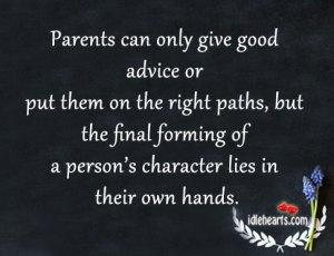 Parents-can-only-give-good-advice-or-put