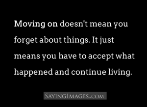 moving-on-doesnt-mean-you-forget-about-things