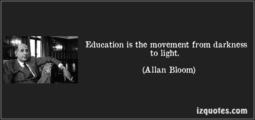 """education is the movement from darkness Yet the mainstream media leaves education and depth of content to  a """"we too"""" movement can """"make american function  phony democracy lives in darkness."""
