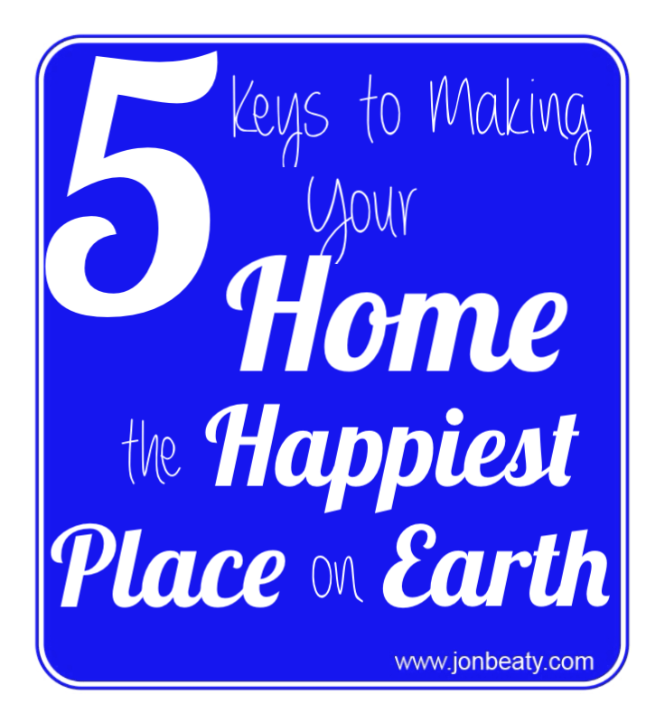 5 Keys to Making Your Home the Happiest Place on Earth