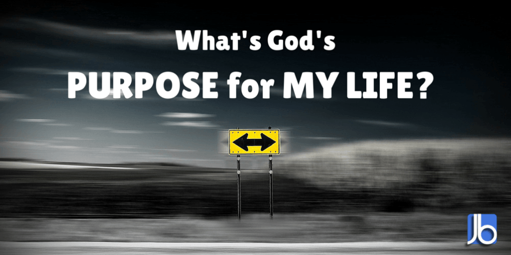 What's God's Purpose for My Life