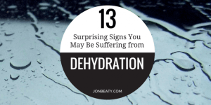 13 Surprising Signs You May Be Suffering from Dehydration