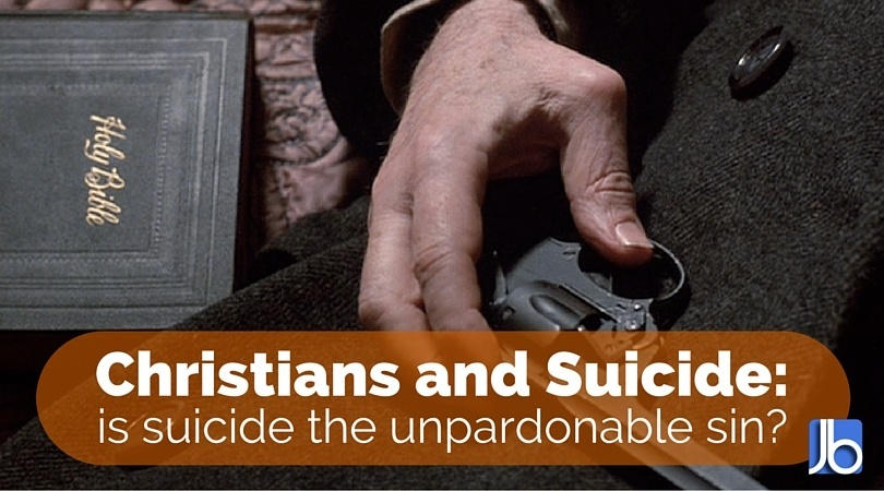 Christians and Suicide: Is Suicide the Unpardonable Sin?