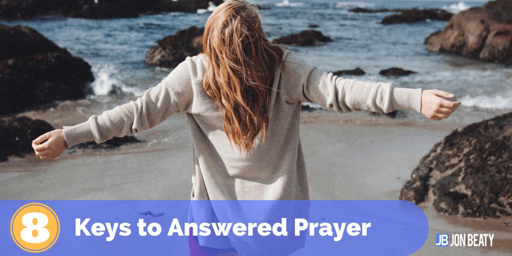 How to Pray 8 Keys to Answered Prayer