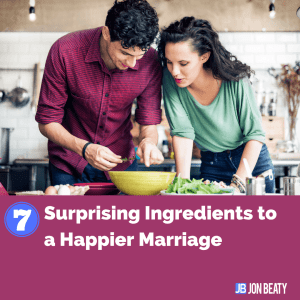 7 Surprising Ingredients to a Happier Marriage