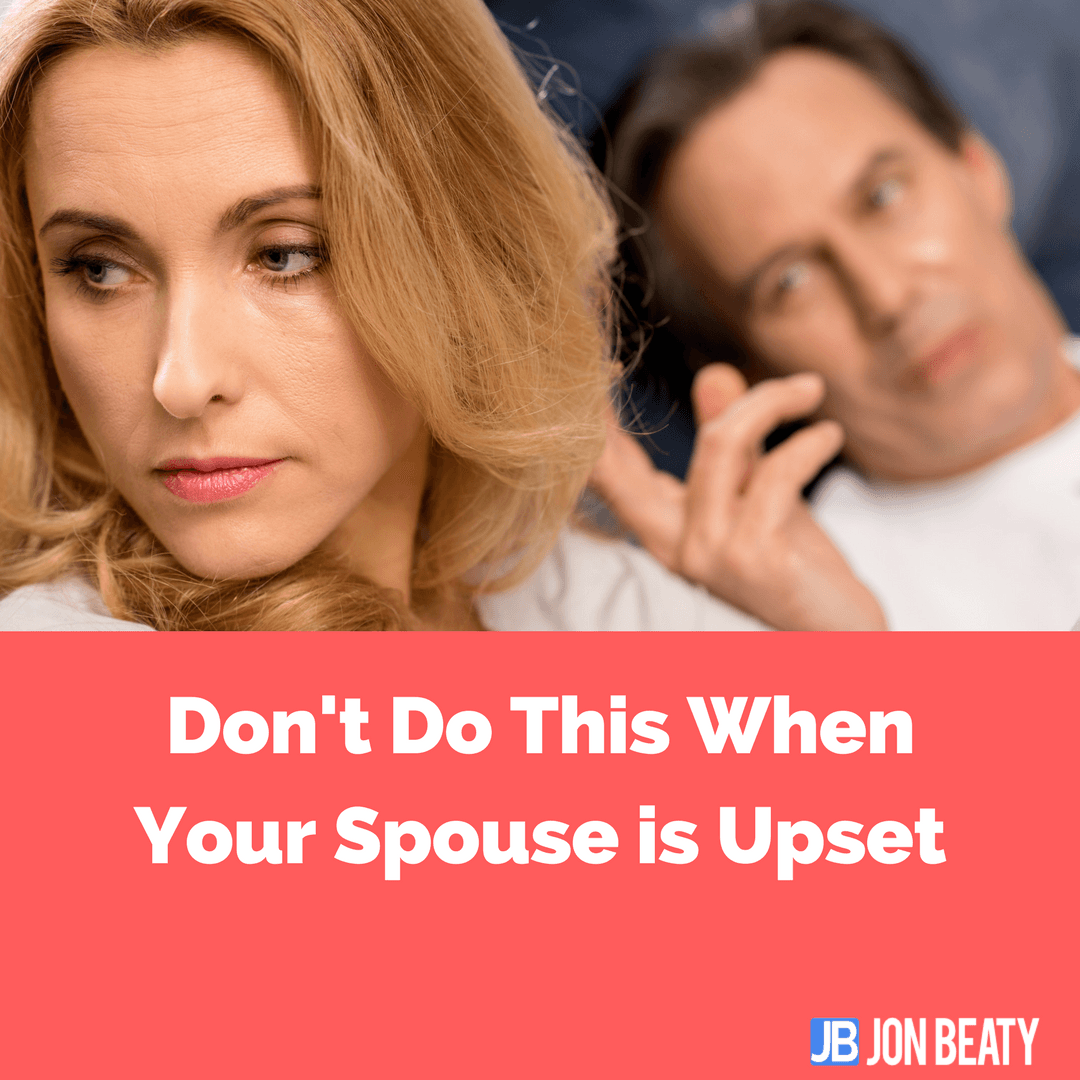 Avoid getting into a habit of trying to cheer up or calm down your spouse when he or she is upset. Your good intentions might lower your odds of having a happy marriage.