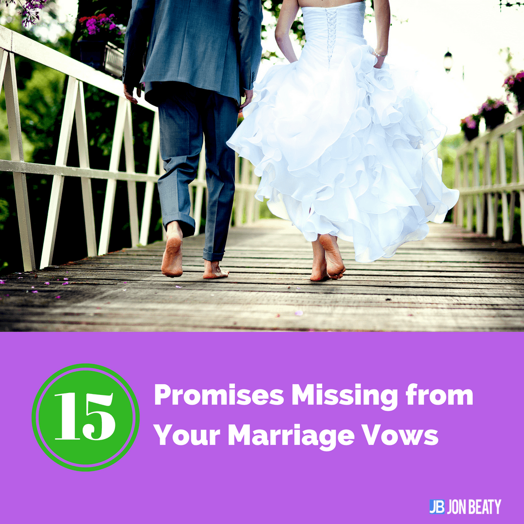 15 Promises Missing from Your Marriage Vows