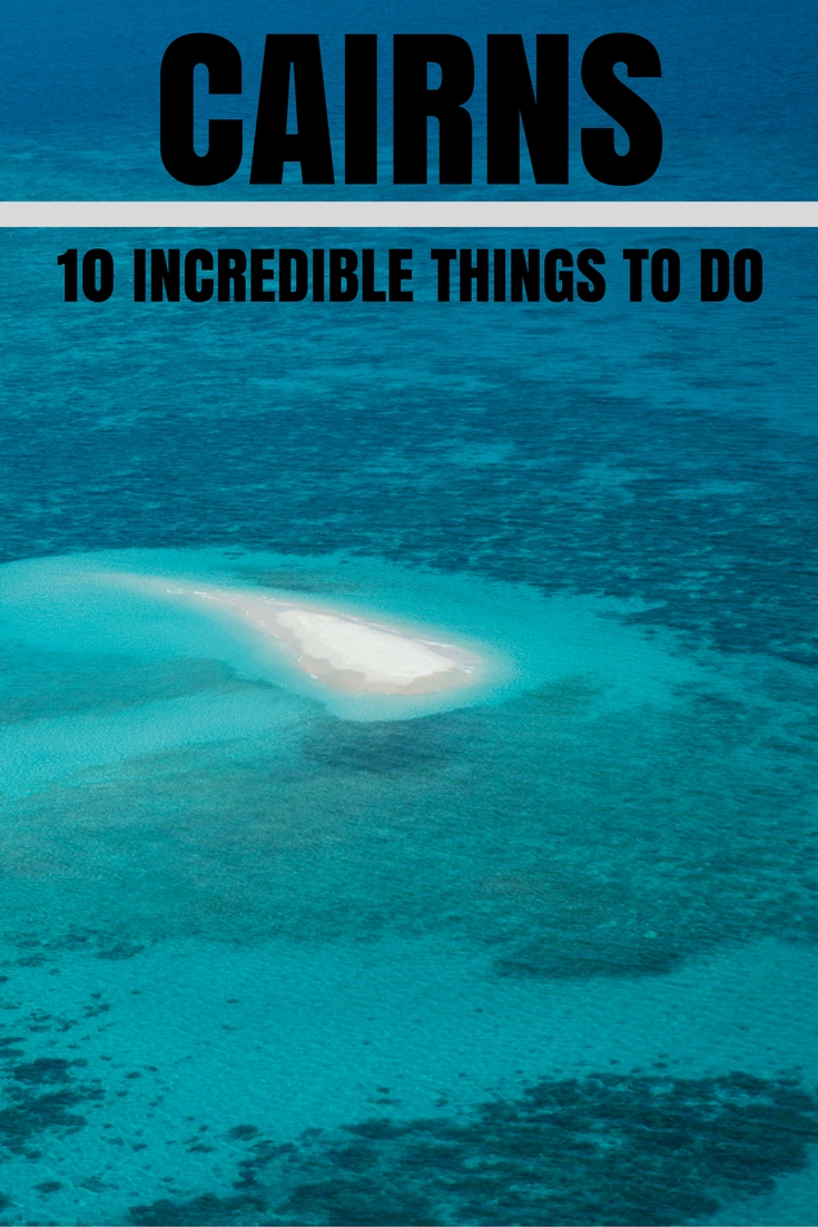 Top 10 Incredible THINGS TO DO IN CAIRNS, AUSTRALIA