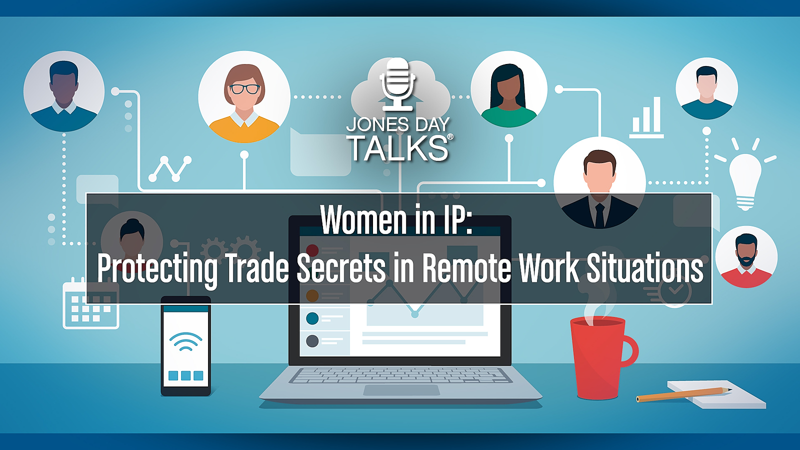 Protecting Trade Secrets in Remote-Work Situations   Jones Day