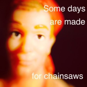 Farmer's Wife with a Chainsaw
