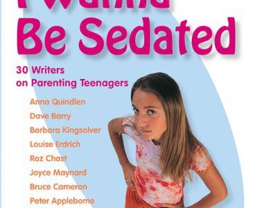 I Wanna Be Sedated: 30 Writers on Parenting Teenagers
