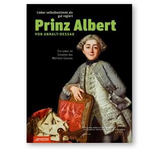 Titel »Lieber selbstbestimmt als gut regiert: Prinz Albert von Anhalt-Dessau …«