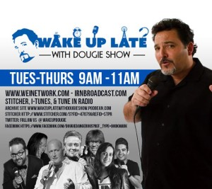 Listen to me on the latest Wake Up Late with Dougie Show – May 31, 2016 with Dougie Almeida, Jon Levine, & Talia Brahms