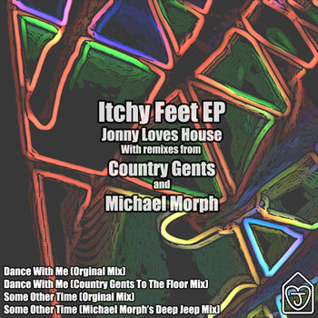 JLH005 – ITCHY FEET EP – WITH MICHAEL MORPH AND COUNTRY GENTS REMIX
