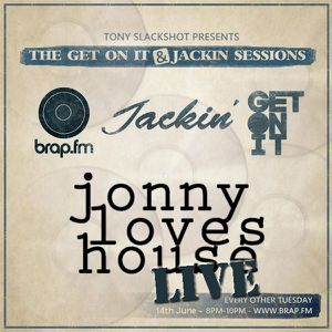 The Get On It Jackin Sessions with Jonny Loves House Live