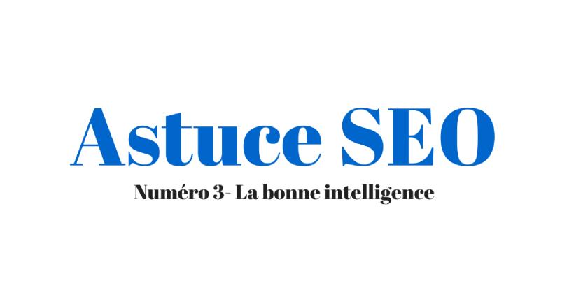 astuce-seo-bonne-intelligence