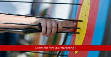 comment-faire-retargeting-remarketing