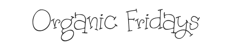 letras chulas para titulos organic fridays