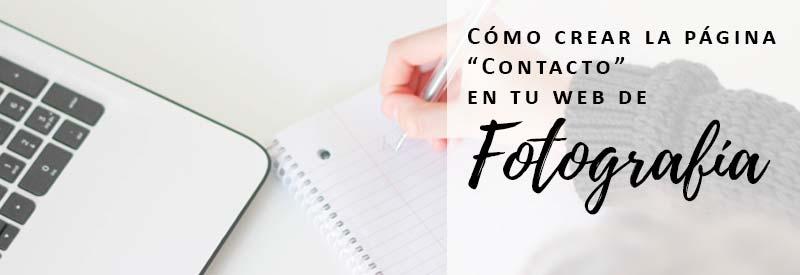 """Cómo crear la página """"Contacto"""" en tu Web de Fotografía"""
