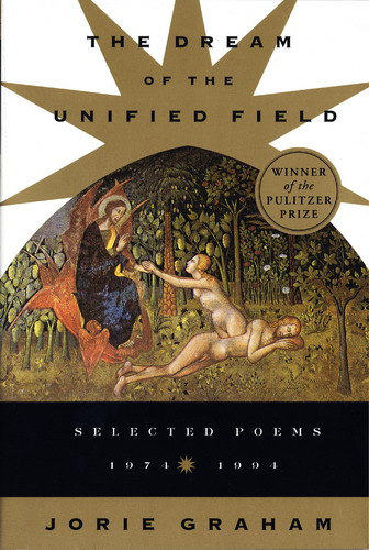 Cover of The Dream of the Unified Field: Selected Poems by Jorie Graham