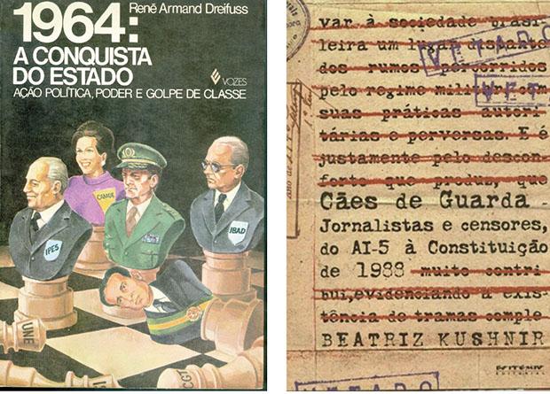 """""""1964: A Conquista do Estado"""", de René Armand Dreifuss, e """"Cães de Guarda"""", de Beatriz Kushnir, são fundamentais para se compreender as relações entre civis e militares no golpe e na ditadura. O segundo livro mostra como a imprensa apoiou o governo discri"""