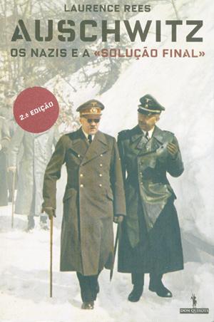 Este livro do historiador e documentarista da BBC Laurence Rees conta a história dos muitos que morreram no campo de extermínio de Auschwitz, mas relata também a dolorosa história de vários sobreviventes / Foto: Editora Dom Quixote