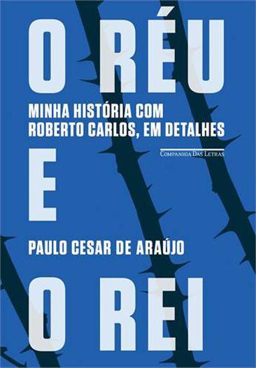 """Livro """"O Réu e o Rei"""" de Paulo César"""