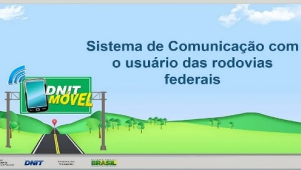 DNIT lança aplicativo que permite usuário comunicar problemas em rodovias federais