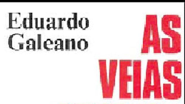 O esquemático Eduardo Galeano queria revolucionar e não entender a América Latina