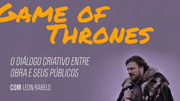 Game Of Thrones com Leon Rabelo no Espaço Culturama